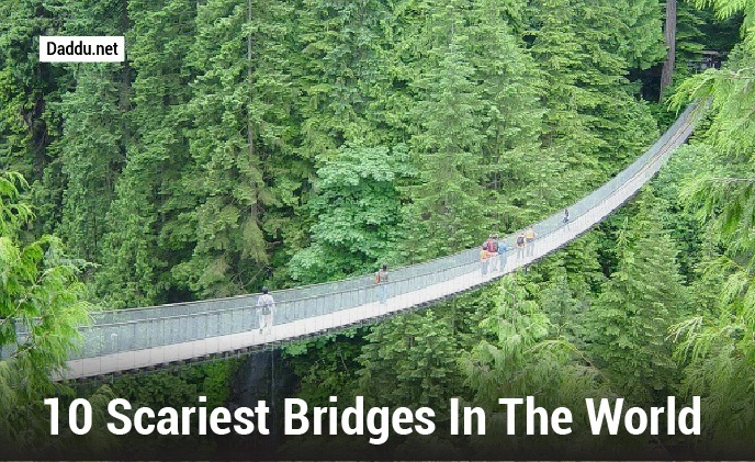 10 SCARIEST BRIDGES IN THE WORLD