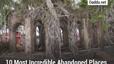 10 MOST INCREDIBLE ABANDONED PLACES